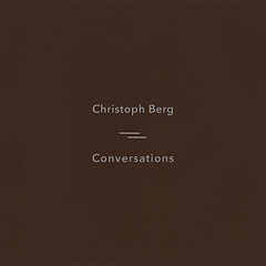 Christoph Berg : conversations (Sonic Pieces 2017)