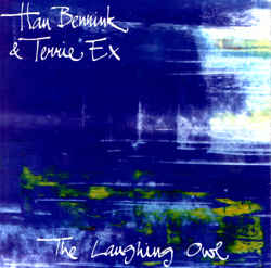 HAN BENNINK TERRIE EX The Laughing Owl Cd Terp Records 2000
