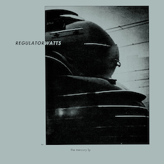 REGULATOR WATTS : the mercury Lp (BCore 2017)