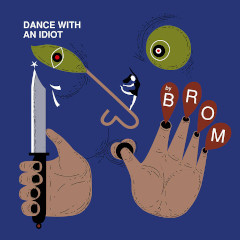 brom-dance-idiot-lp-trost-records-2020