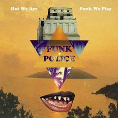 funk-police-hot-we-are-funk-we-play-avant-records-2011