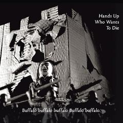 hands-who-wants-die-buffalo-buffalo-buffalo-buffalo-buffalo-righter-collective
