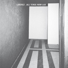 liberez-all-tense-now-lax-lp-night-school-records-2015