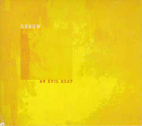oxbow-evil-heat-cd-neurot-recordings-2002
