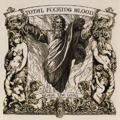 total-fucking-blood-blaze-lord-freedom-2007
