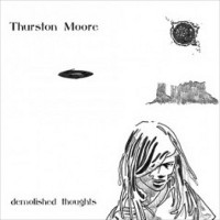 "THURSTON MOORE (""Demolished Thoughts"" Matador)"