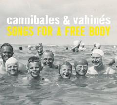 cannibales-vahines-songs-free-body-mr-morezon-2015