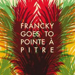 francky-goes-pointe-à-pitre-st-tant-rêver-du-roi-2015