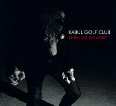 kabul-golf-club-le-bal-du-rat-mort-uproar-veneration-records-2012