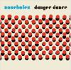 noseholes-danger-dance-lp-chu-chu-records-harbinger-sound-2018