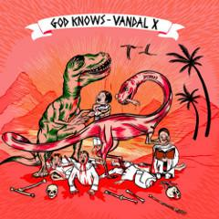 vandal-x-god-knows-fons-records-2013